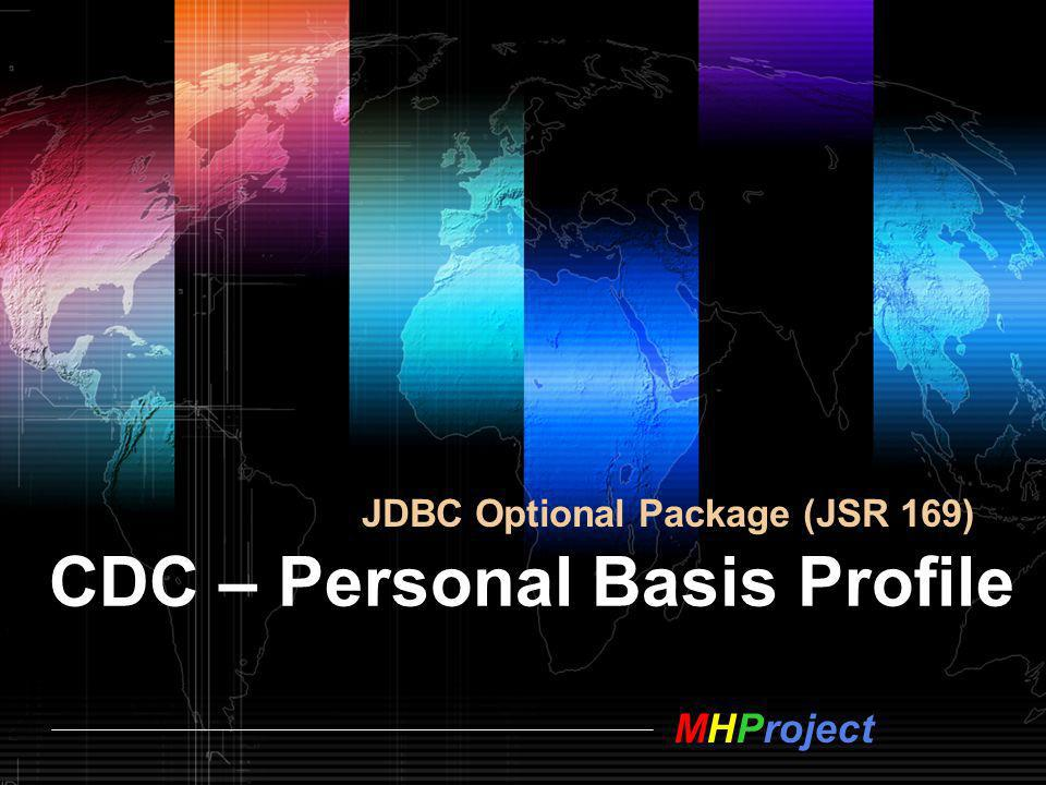 MHProject CDC – Personal Basis Profile JDBC Optional Package (JSR 169)