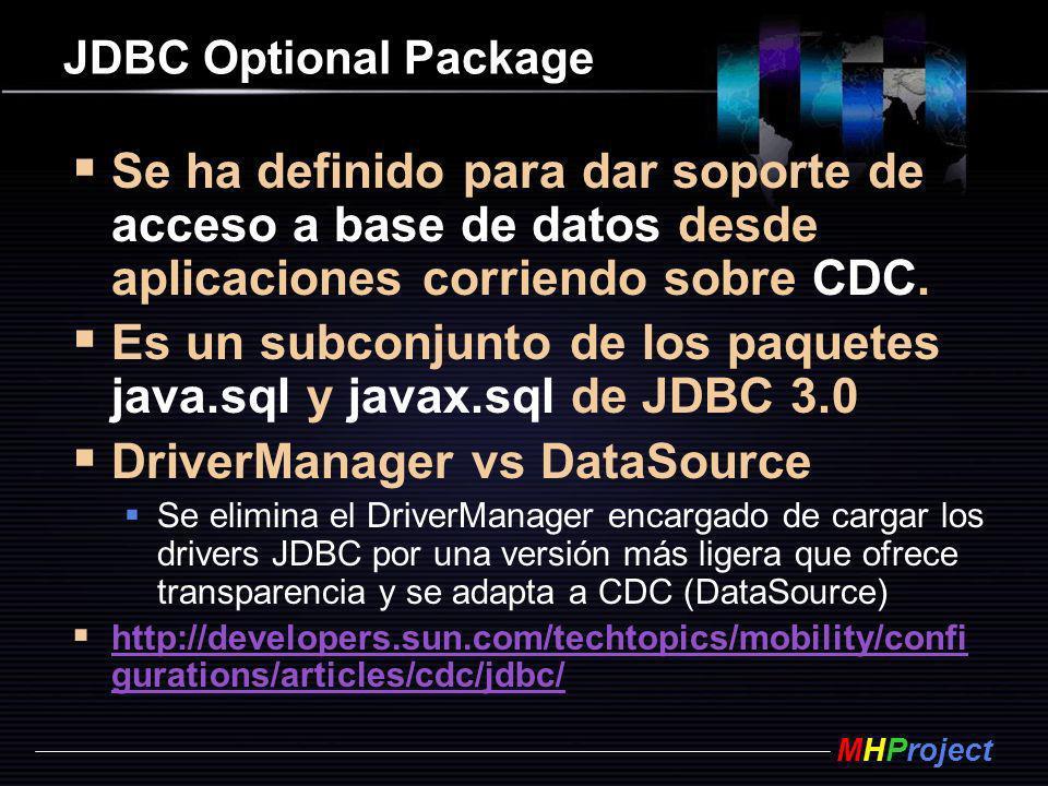 MHProject JDBC Optional Package Se ha definido para dar soporte de acceso a base de datos desde aplicaciones corriendo sobre CDC. Es un subconjunto de
