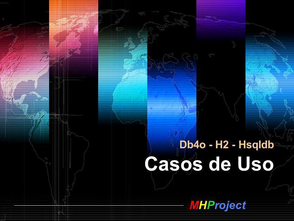 MHProject Casos de Uso Db4o - H2 - Hsqldb