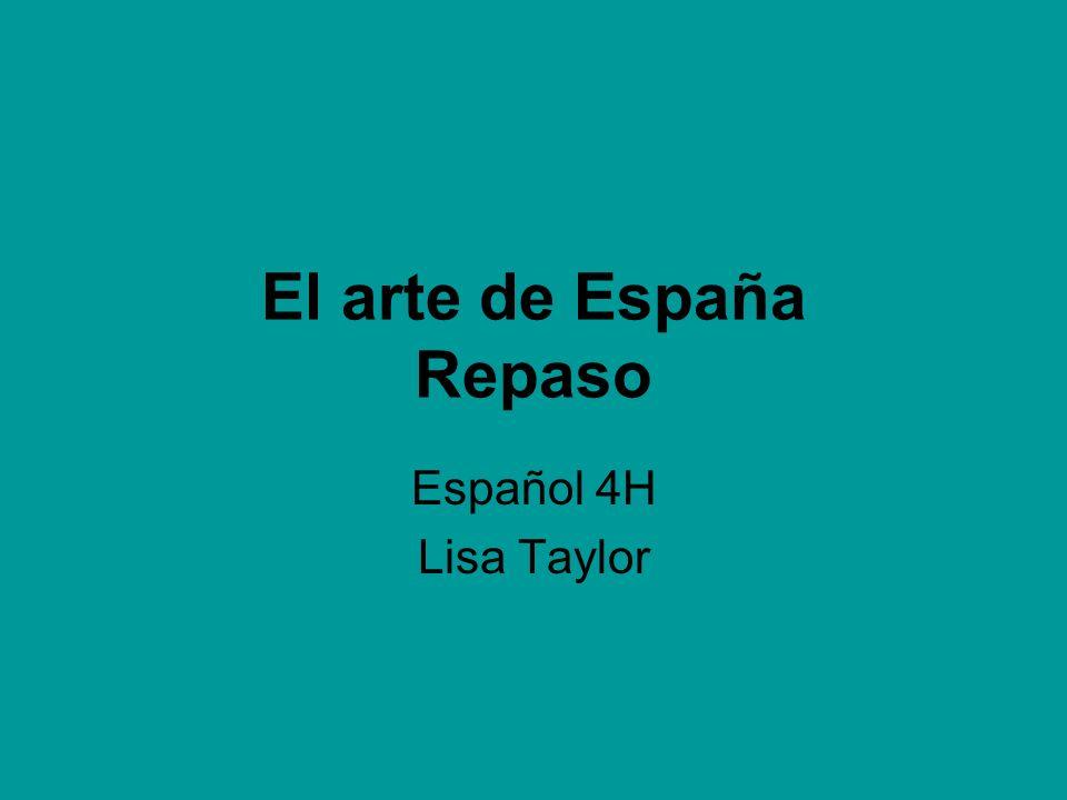 El arte de España Repaso Español 4H Lisa Taylor
