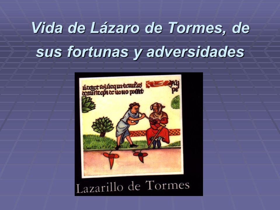 Tratado Tercero Lázaro llegó a Toledo, donde, por quince días, vivió de limosnas.