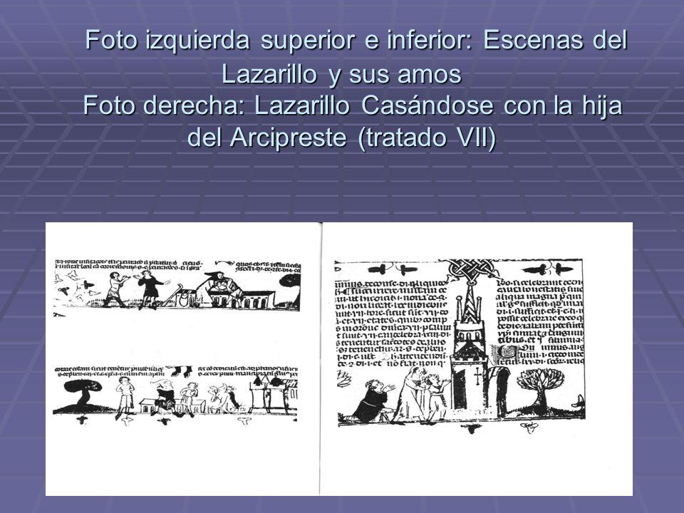 Foto izquierda superior e inferior: Escenas del Lazarillo y sus amos Foto derecha: Lazarillo Casándose con la hija del Arcipreste (tratado VII) Foto i