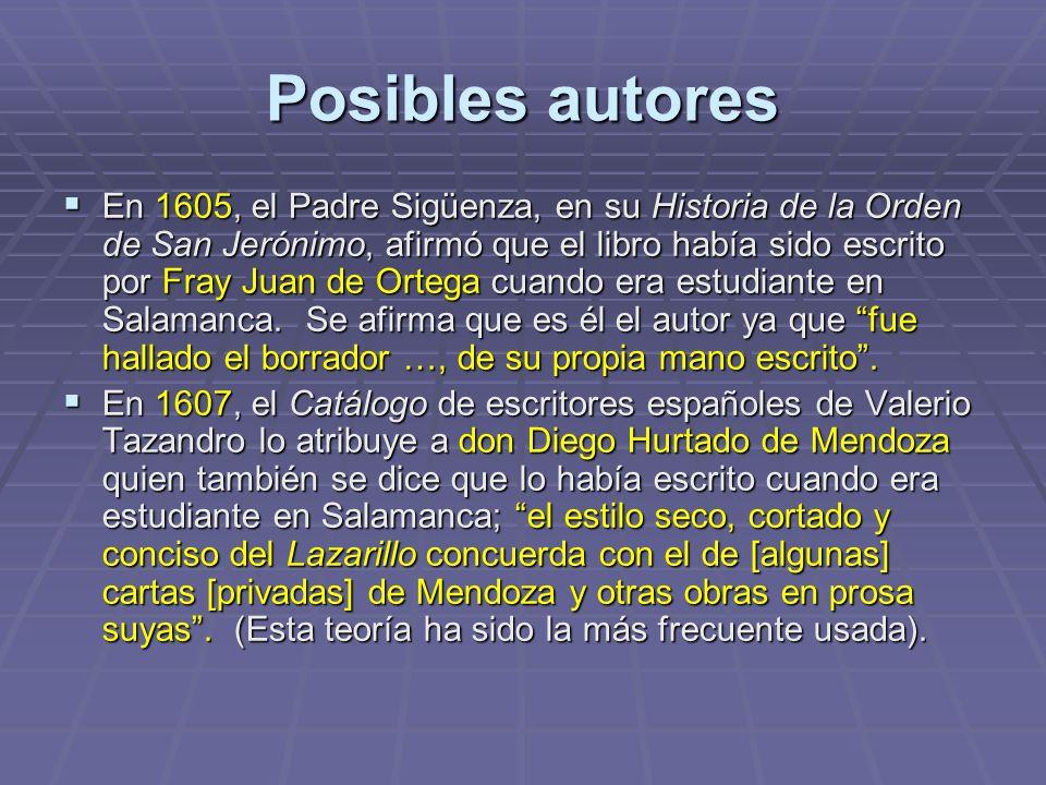 Posibles autores En 1605, el Padre Sigüenza, en su Historia de la Orden de San Jerónimo, afirmó que el libro había sido escrito por Fray Juan de Orteg
