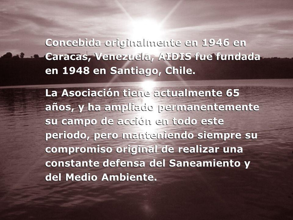 Concebida originalmente en 1946 en Caracas, Venezuela, AIDIS fue fundada en 1948 en Santiago, Chile. La Asociación tiene actualmente 65 años, y ha amp