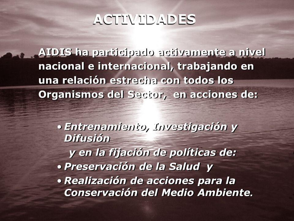 ACTIVIDADES AIDIS ha participado activamente a nivel nacional e internacional, trabajando en una relación estrecha con todos los Organismos del Sector