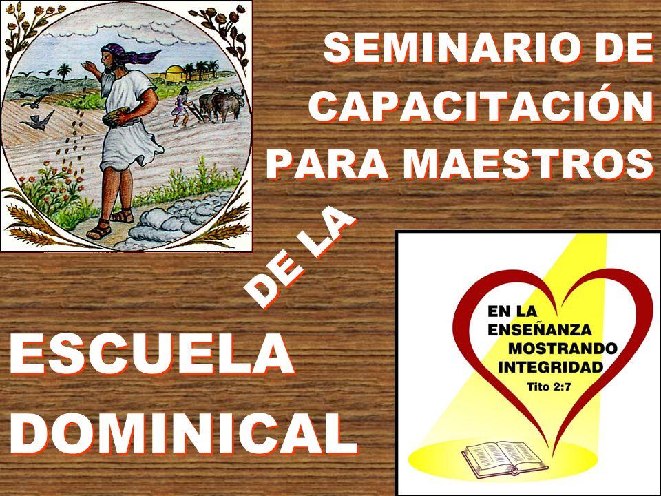 SEMINARIO DE CAPACITACIÓN PARA MAESTROS ESCUELA DOMINICAL DE LA