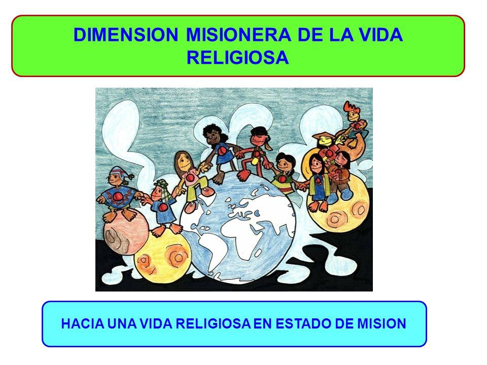 DIMENSION MISIONERA DE LA VIDA RELIGIOSA HACIA UNA VIDA RELIGIOSA EN ESTADO DE MISION