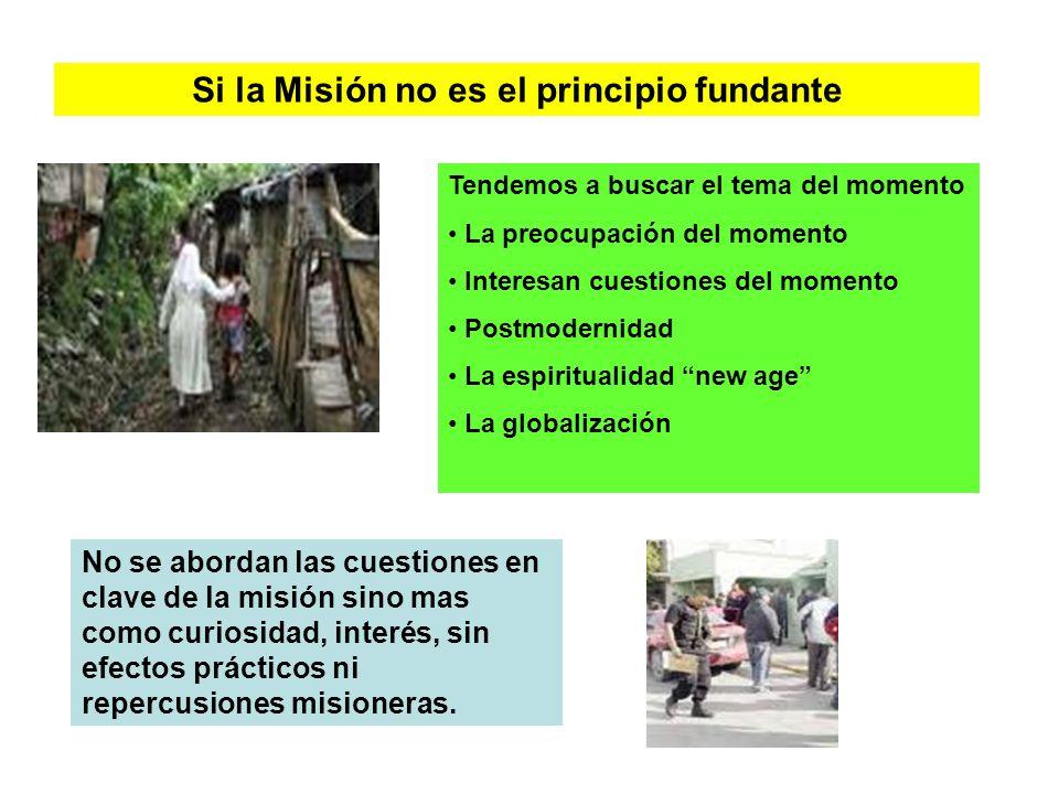 Si la Misión no es el principio fundante Tendemos a buscar el tema del momento La preocupación del momento Interesan cuestiones del momento Postmodern