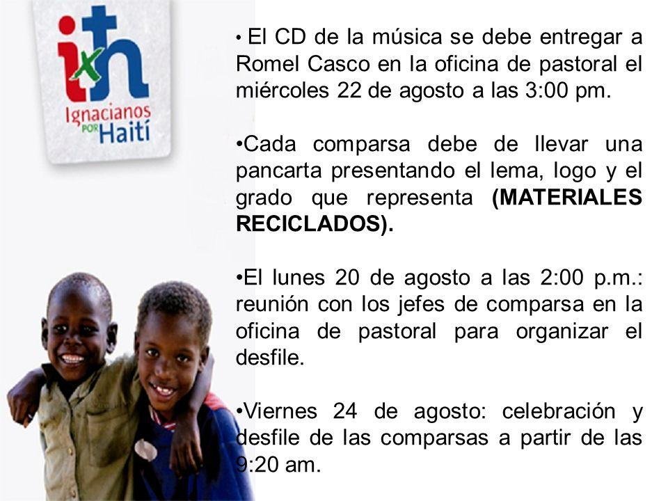 El CD de la música se debe entregar a Romel Casco en la oficina de pastoral el miércoles 22 de agosto a las 3:00 pm. Cada comparsa debe de llevar una