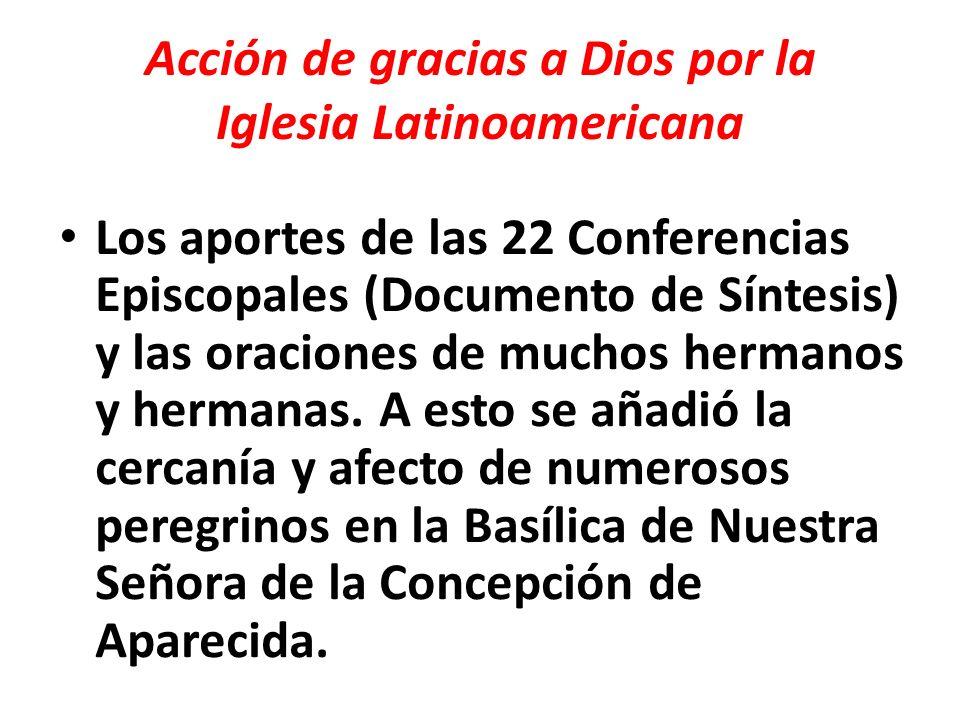 Acción de gracias a Dios por la Iglesia Latinoamericana Los aportes de las 22 Conferencias Episcopales (Documento de Síntesis) y las oraciones de much