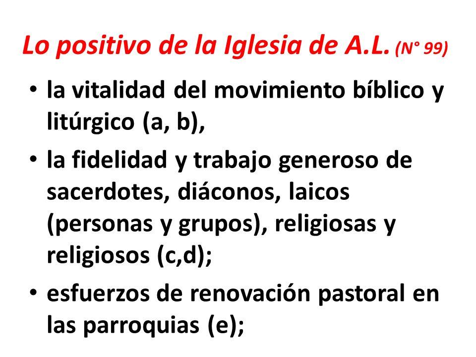 Lo positivo de la Iglesia de A.L. (N° 99) la vitalidad del movimiento bíblico y litúrgico (a, b), la fidelidad y trabajo generoso de sacerdotes, diáco