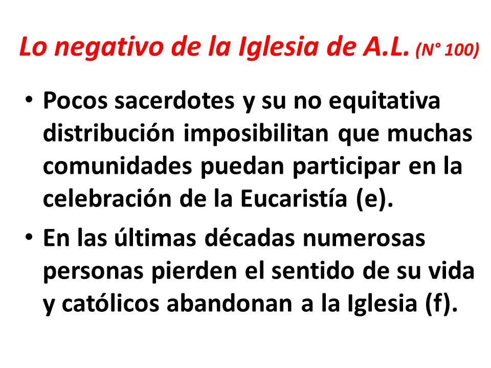 Lo negativo de la Iglesia de A.L. (N° 100) Pocos sacerdotes y su no equitativa distribución imposibilitan que muchas comunidades puedan participar en