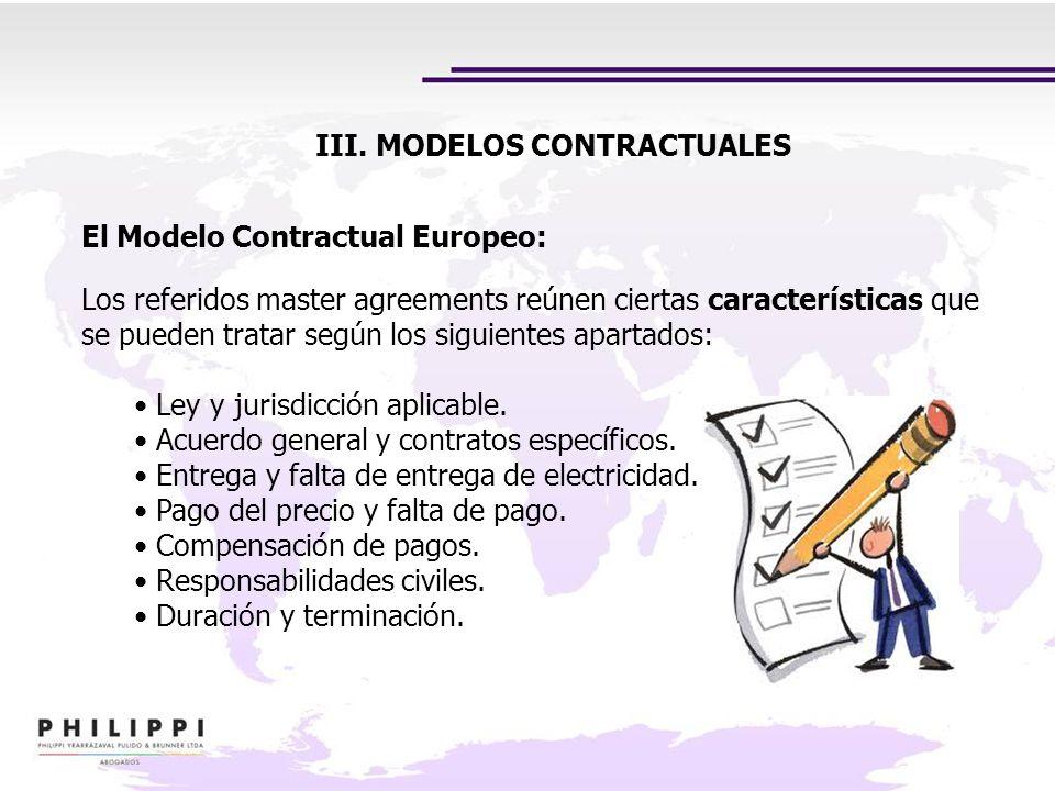 III. MODELOS CONTRACTUALES El Modelo Contractual Europeo: Los referidos master agreements reúnen ciertas características que se pueden tratar según lo