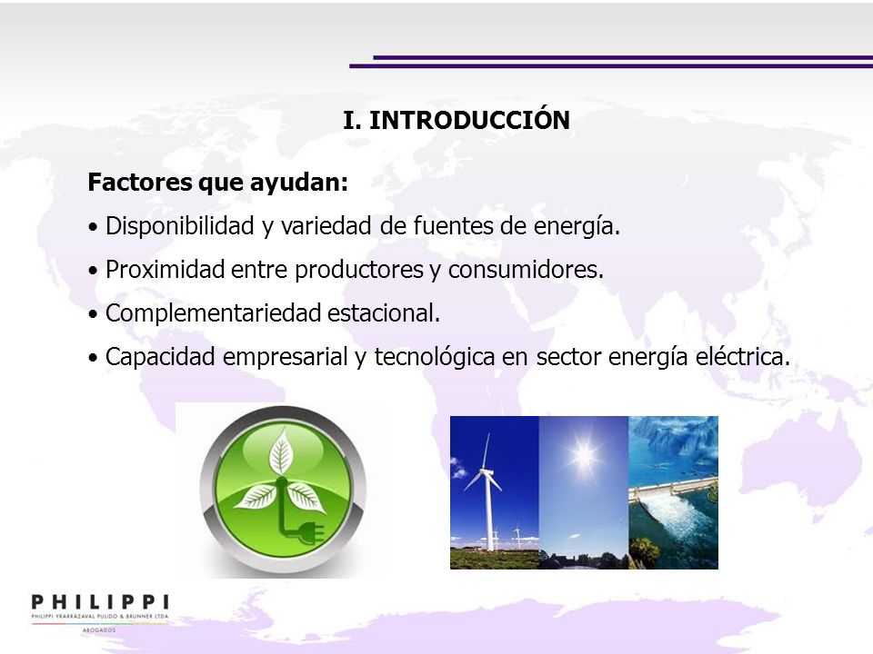 Factores que ayudan: Disponibilidad y variedad de fuentes de energía. Proximidad entre productores y consumidores. Complementariedad estacional. Capac