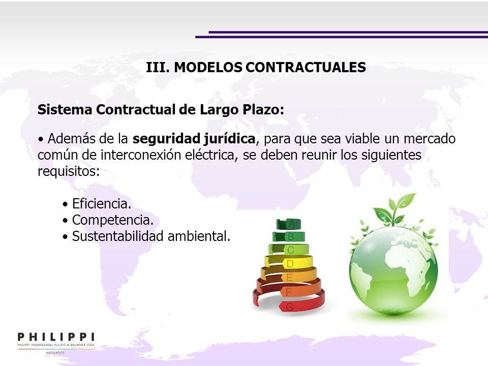 III. MODELOS CONTRACTUALES Sistema Contractual de Largo Plazo: Además de la seguridad jurídica, para que sea viable un mercado común de interconexión