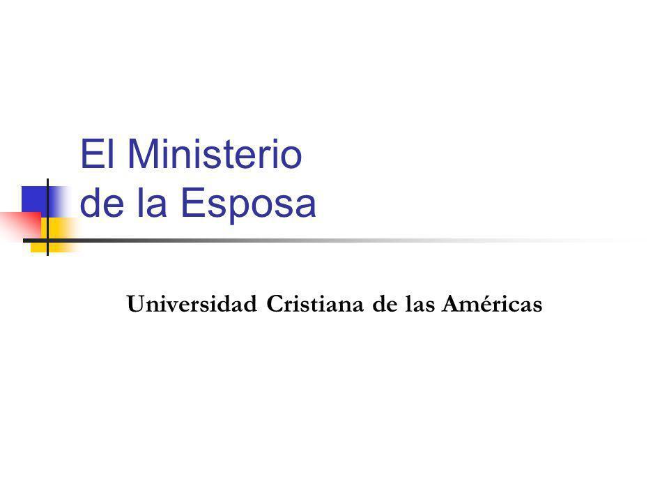 El Ministerio de la Esposa Universidad Cristiana de las Américas