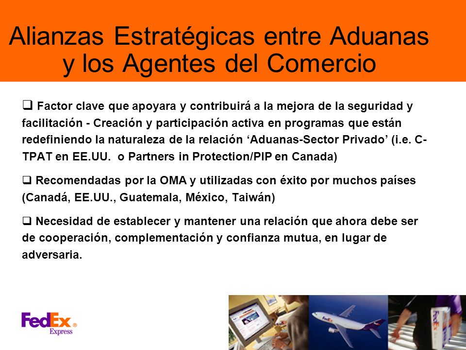 Alianzas Estratégicas entre Aduanas y los Agentes del Comercio Factor clave que apoyara y contribuirá a la mejora de la seguridad y facilitación - Cre