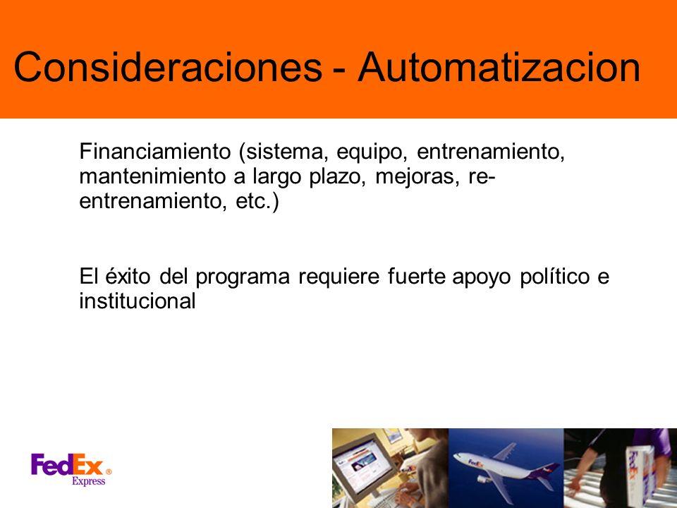 Consideraciones - Automatizacion Financiamiento (sistema, equipo, entrenamiento, mantenimiento a largo plazo, mejoras, re- entrenamiento, etc.) El éxi