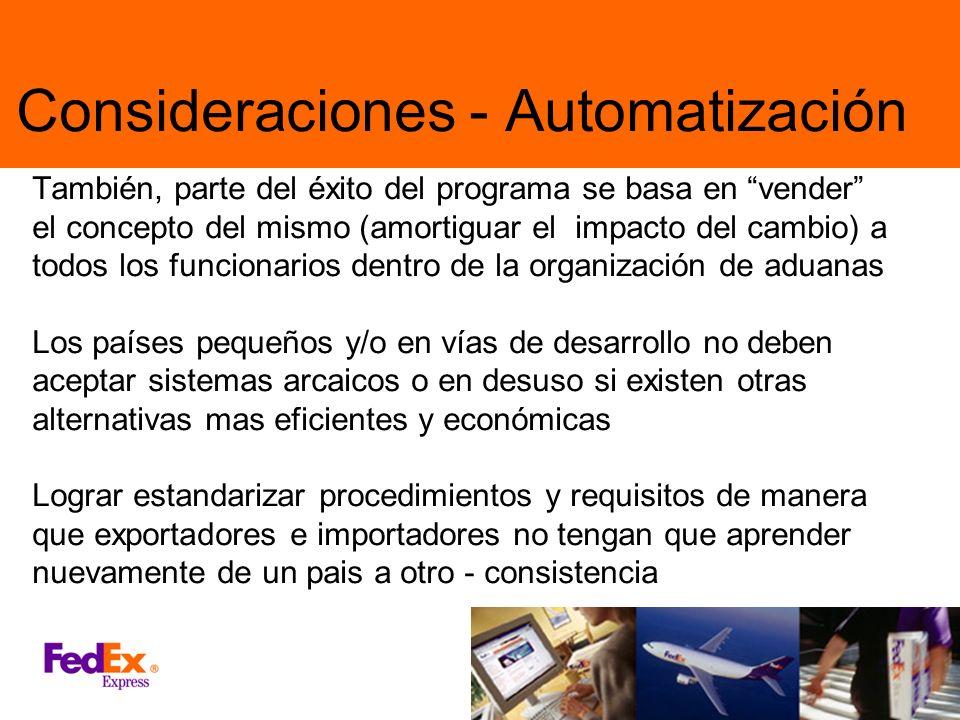 Consideraciones - Automatización También, parte del éxito del programa se basa en vender el concepto del mismo (amortiguar el impacto del cambio) a to