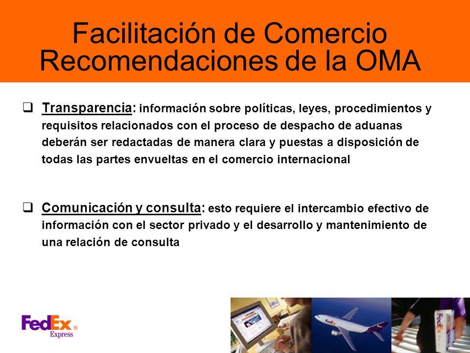 Facilitación de Comercio Recomendaciones de la OMA Transparencia: información sobre políticas, leyes, procedimientos y requisitos relacionados con el