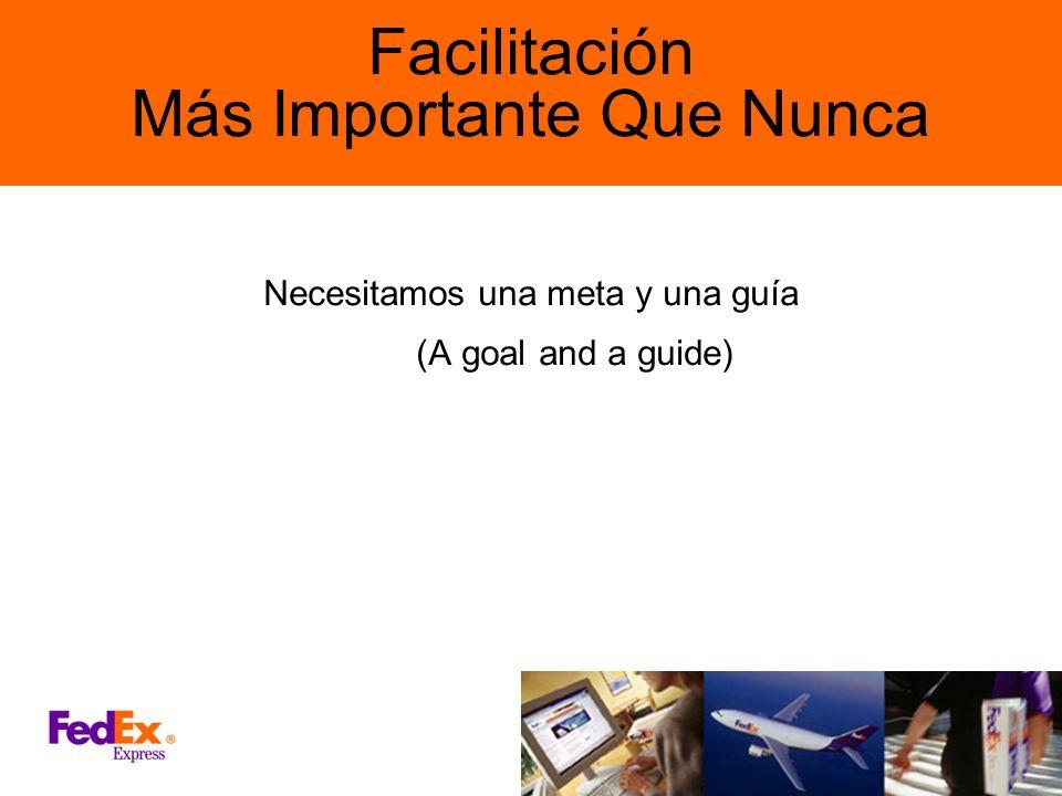 Facilitación Más Importante Que Nunca Necesitamos una meta y una guía (A goal and a guide)