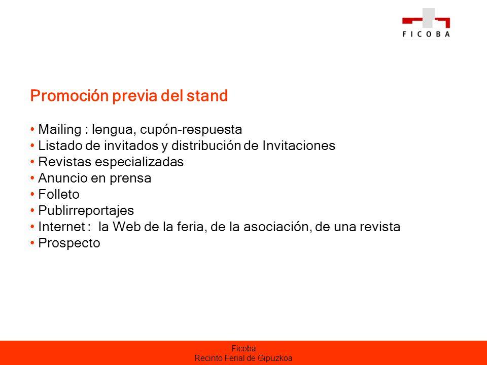 Ficoba Recinto Ferial de Gipuzkoa Promoción previa del stand Mailing : lengua, cupón-respuesta Listado de invitados y distribución de Invitaciones Rev