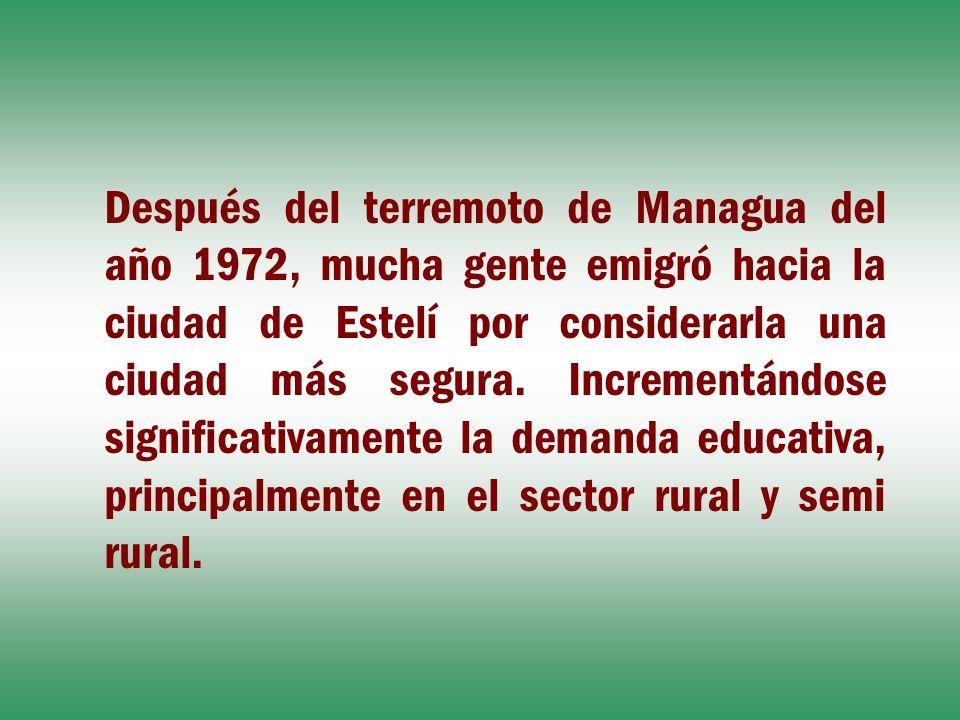 Después del terremoto de Managua del año 1972, mucha gente emigró hacia la ciudad de Estelí por considerarla una ciudad más segura. Incrementándose si