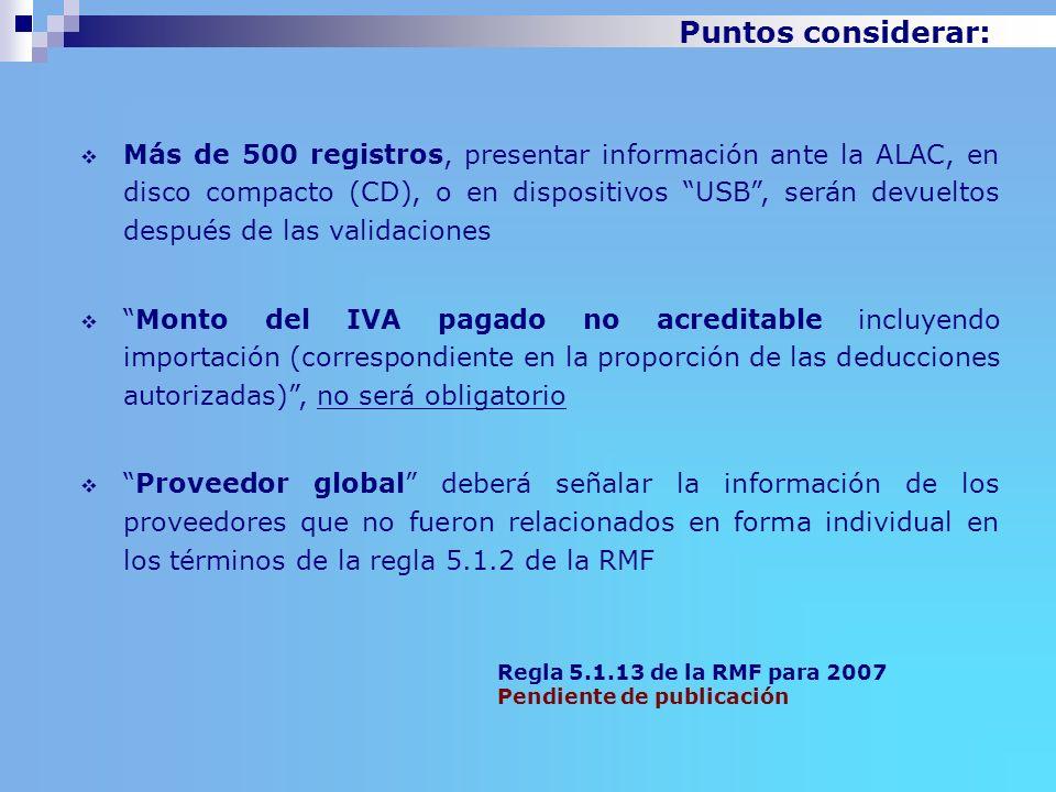 Puntos considerar: Más de 500 registros, presentar información ante la ALAC, en disco compacto (CD), o en dispositivos USB, serán devueltos después de