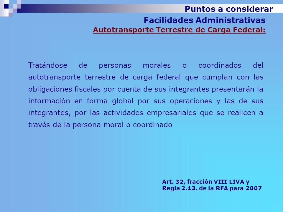 Facilidades Administrativas Autotransporte Terrestre de Carga Federal: Tratándose de personas morales o coordinados del autotransporte terrestre de ca