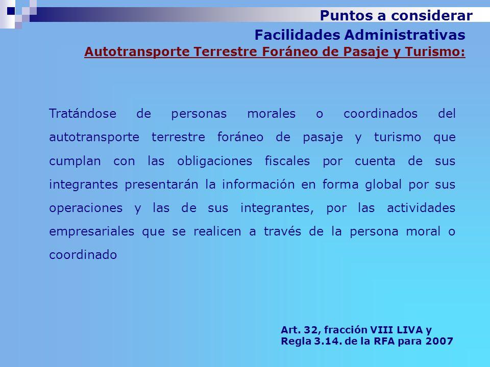Facilidades Administrativas Autotransporte Terrestre Foráneo de Pasaje y Turismo: Tratándose de personas morales o coordinados del autotransporte terr