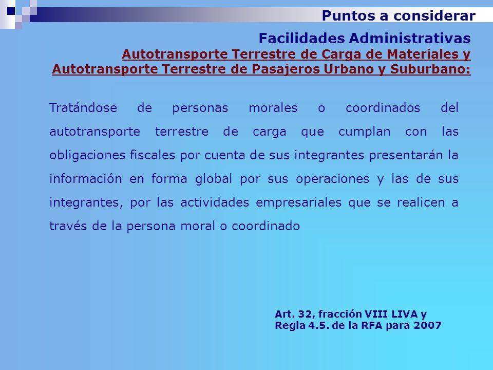 Facilidades Administrativas Autotransporte Terrestre de Carga de Materiales y Autotransporte Terrestre de Pasajeros Urbano y Suburbano: Tratándose de