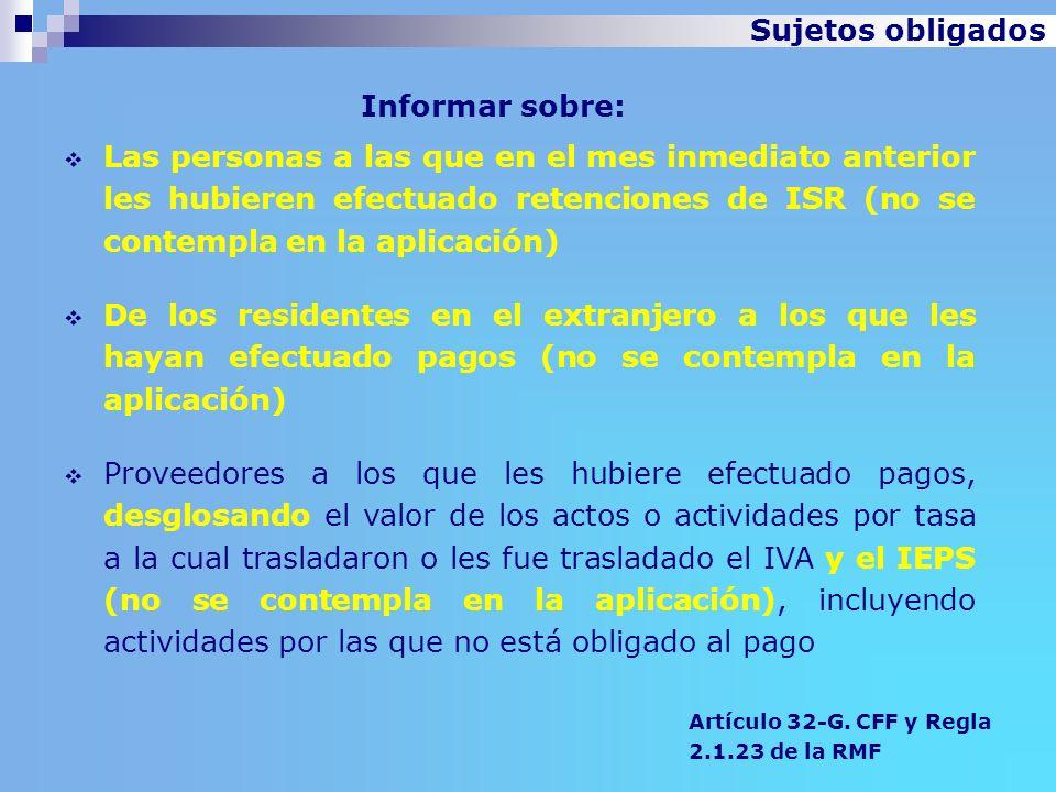 Informar sobre: Artículo 32-G. CFF y Regla 2.1.23 de la RMF Las personas a las que en el mes inmediato anterior les hubieren efectuado retenciones de
