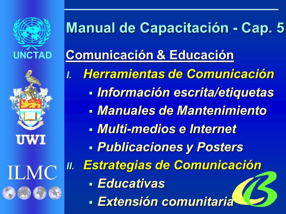 ILMC UNCTAD UWI ILMC UNCTAD UWI ILMC Manual de Capacitación - Cap. 5 Comunicación & Educación