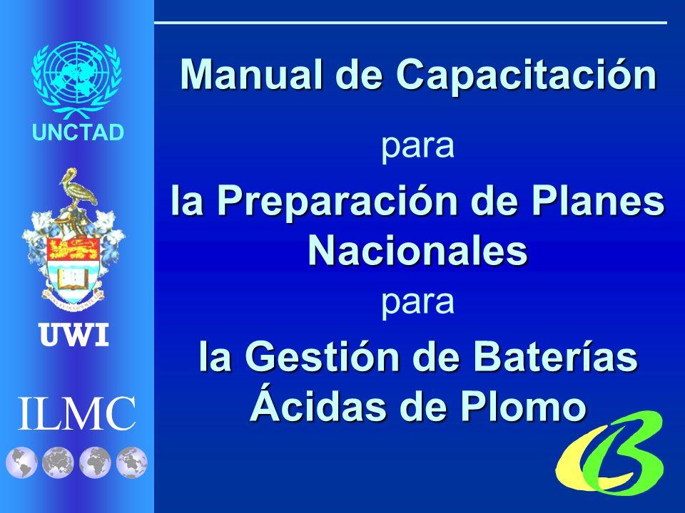 ILMC UNCTAD UWI Directrices Técnicas para la Recuperación Ambientalmente Racional de Baterías Ácidas de Plomo Usadas