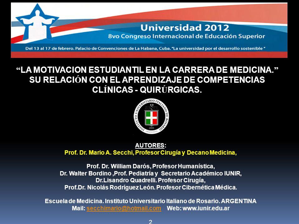 AUTORES: Prof. Dr. Mario A. Secchi, Profesor Cirugía y Decano Medicina, Prof. Dr. William Darós, Profesor Humanística, Dr. Walter Bordino,Prof. Pediat