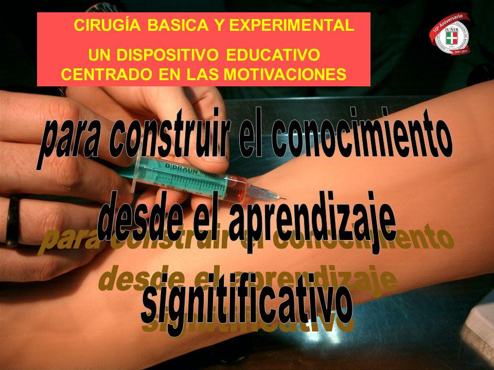 CIRUGÍA BASICA Y EXPERIMENTAL UN DISPOSITIVO EDUCATIVO CENTRADO EN LAS MOTIVACIONES