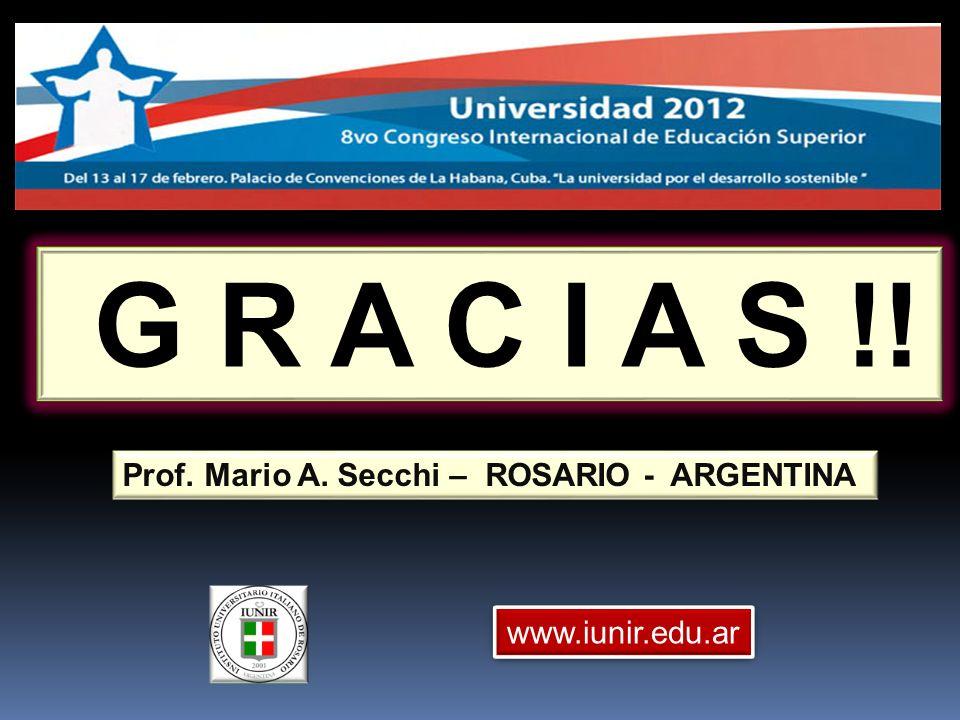 www.iunir.edu.ar G R A C I A S !! Prof. Mario A. Secchi – ROSARIO - ARGENTINA
