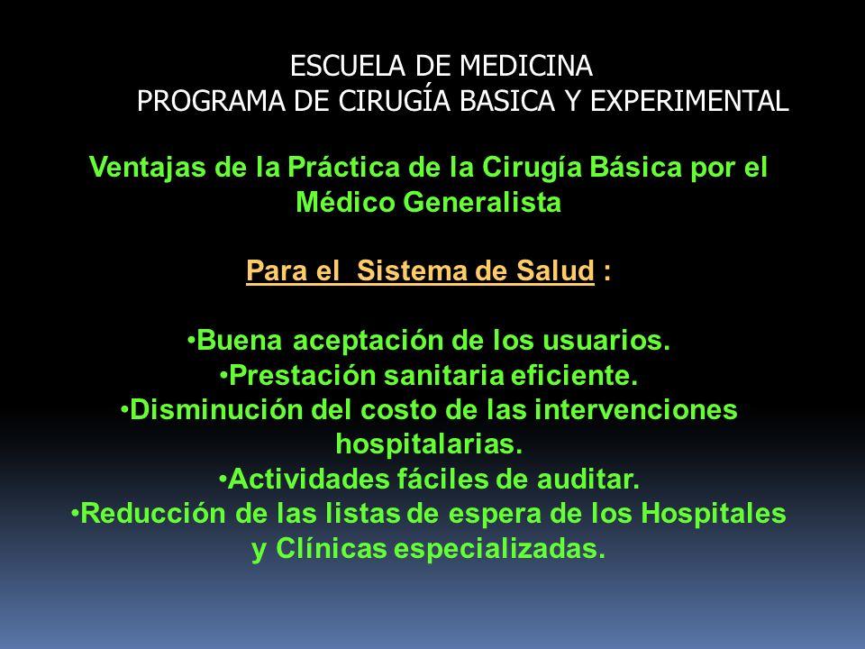 ESCUELA DE MEDICINA PROGRAMA DE CIRUGÍA BASICA Y EXPERIMENTAL Ventajas de la Práctica de la Cirugía Básica por el Médico Generalista Para el Sistema d