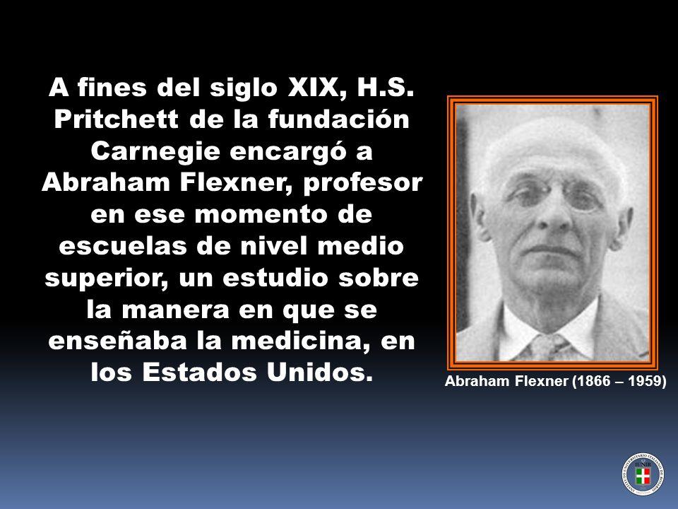 A fines del siglo XIX, H.S. Pritchett de la fundación Carnegie encargó a Abraham Flexner, profesor en ese momento de escuelas de nivel medio superior,