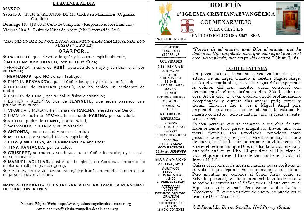 LA AGENDA AL DÍA MARZO Sábado 3.- (17:30 h.) REUNIÓN DE MUJERES en Manzanares (Organiza: Carolina) Domingo 18.- (18:00h.) Culto de Compartir.