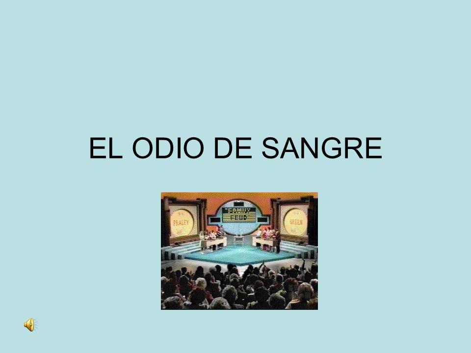 EL ODIO DE SANGRE