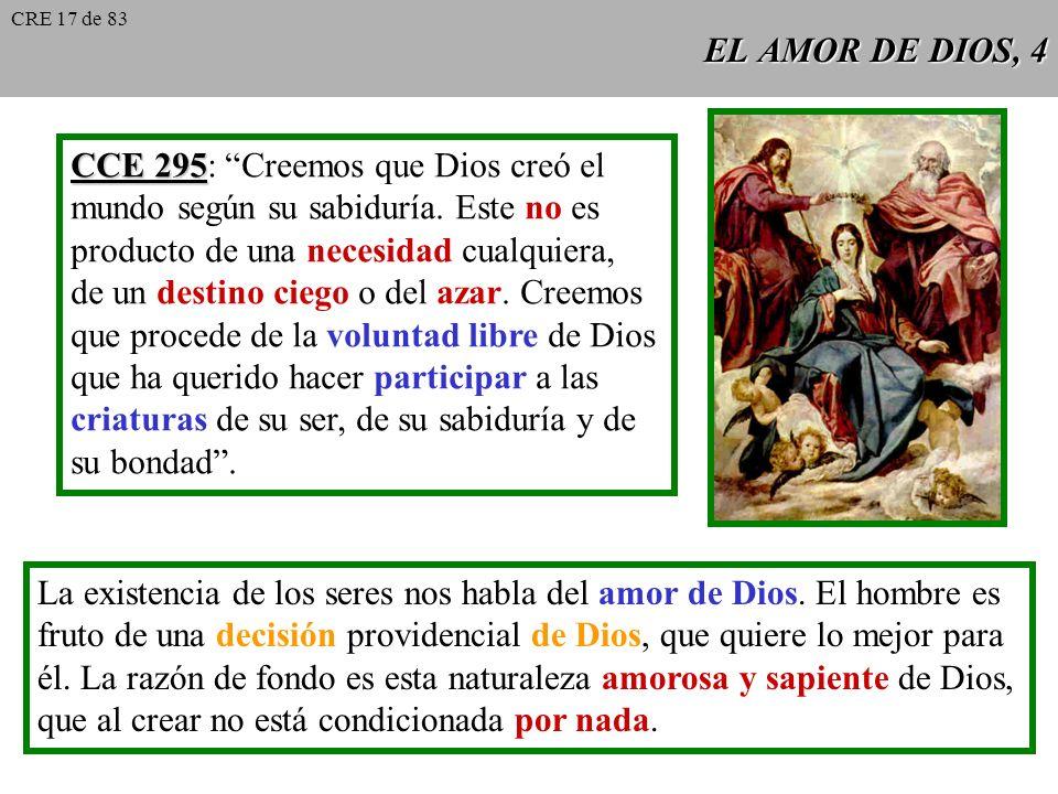 EL AMOR DE DIOS, 4 CCE 295 CCE 295: Creemos que Dios creó el mundo según su sabiduría.