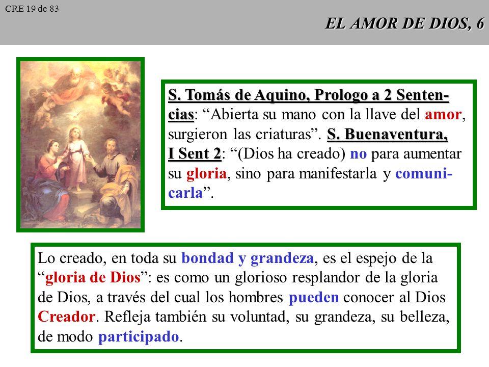 EL AMOR DE DIOS, 5 Los siete días de la Creación son días tomados en un sentido metafórico. Son etapas sucesivas en la acción de Dios, que responden a