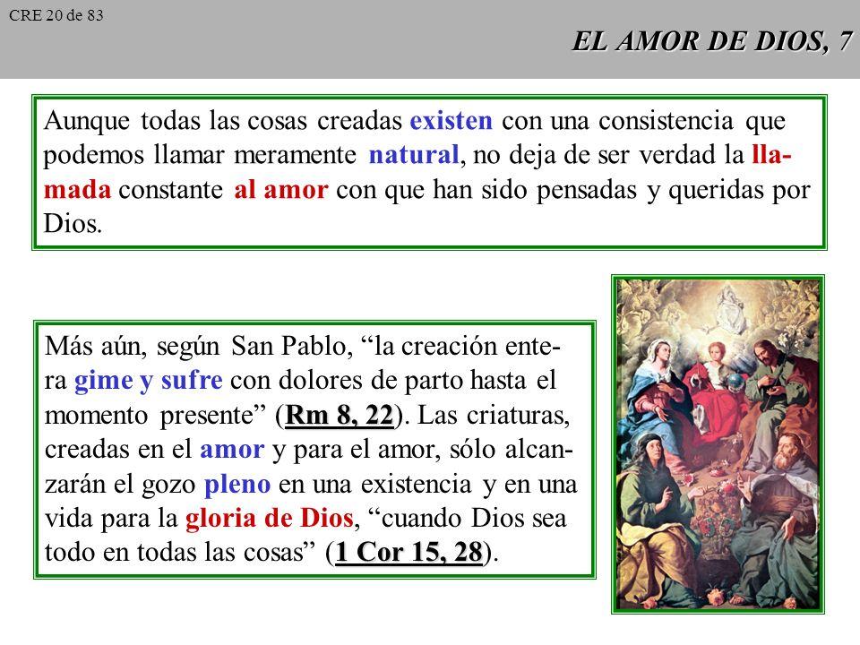 EL AMOR DE DIOS, 6 S. Tomás de Aquino, Prologo a 2 Senten- cias cias: Abierta su mano con la llave del amor, S. Buenaventura, surgieron las criaturas.
