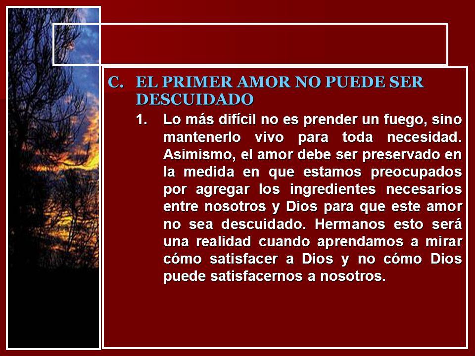 1.Lo más difícil no es prender un fuego, sino mantenerlo vivo para toda necesidad. Asimismo, el amor debe ser preservado en la medida en que estamos p