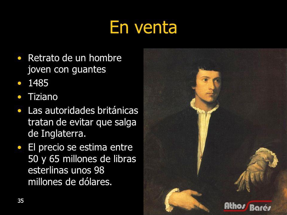 35 En venta Retrato de un hombre joven con guantes 1485 Tiziano Las autoridades británicas tratan de evitar que salga de Inglaterra. El precio se esti