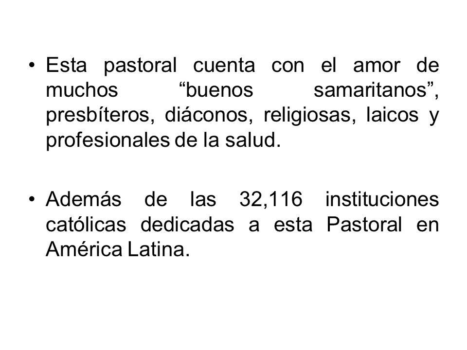 Esta pastoral cuenta con el amor de muchos buenos samaritanos, presbíteros, diáconos, religiosas, laicos y profesionales de la salud. Además de las 32
