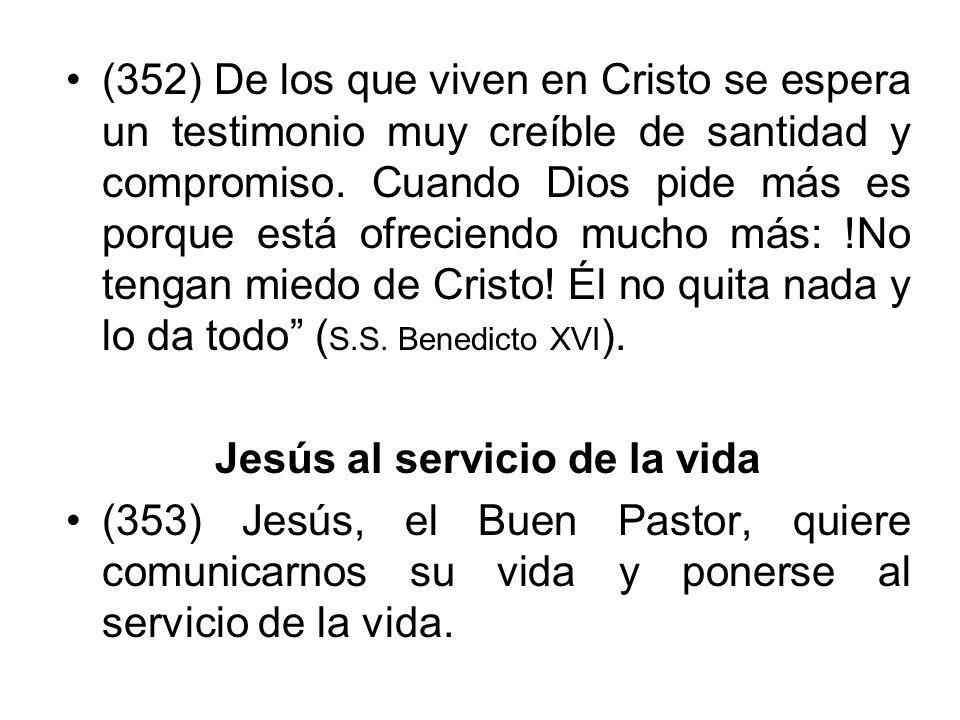 (352) De los que viven en Cristo se espera un testimonio muy creíble de santidad y compromiso. Cuando Dios pide más es porque está ofreciendo mucho má
