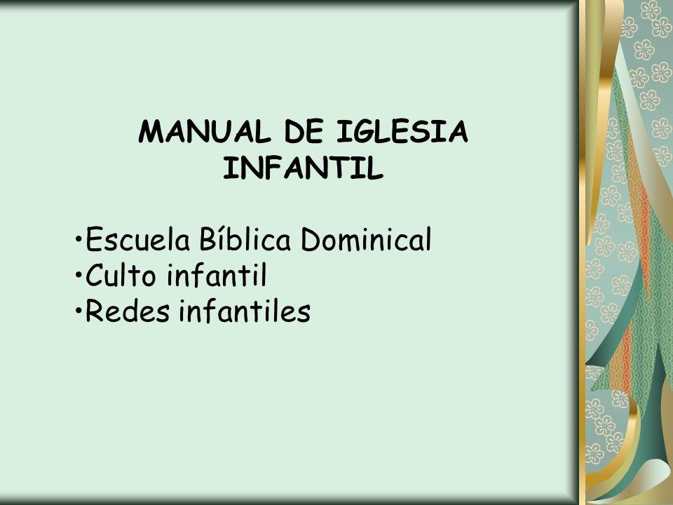 MANUAL DE IGLESIA INFANTIL Escuela Bíblica Dominical Culto infantil Redes infantiles