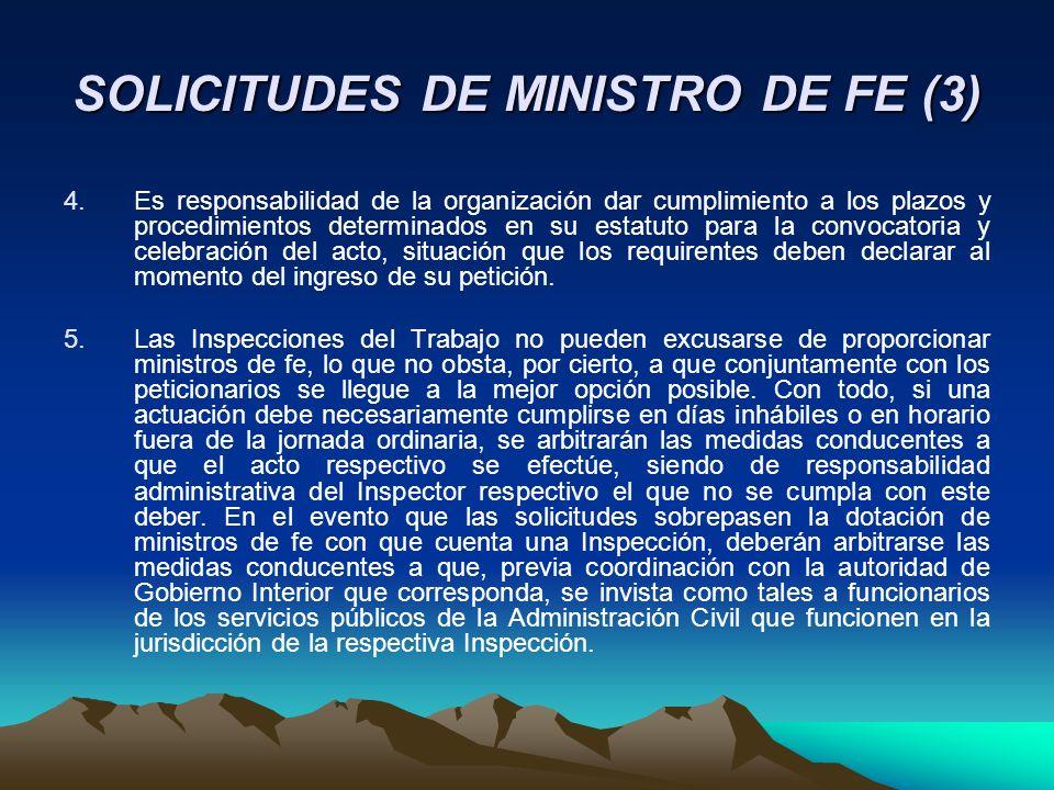 SOLICITUDES DE MINISTRO DE FE (3) 4.Es responsabilidad de la organización dar cumplimiento a los plazos y procedimientos determinados en su estatuto p
